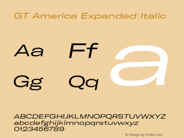GT America Expanded Italic Version 4.001;PS 004.001;hotconv 1.0.88;makeotf.lib2.5.64775 Font Sample