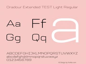 Oradour Extended TEST Light Regular Version 1.000;PS 1.0;hotconv 1.0.72;makeotf.lib2.5.5900图片样张