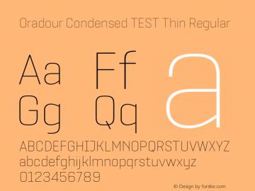 Oradour Condensed TEST Thin Regular Version 1.000;PS 1.0;hotconv 1.0.72;makeotf.lib2.5.5900图片样张