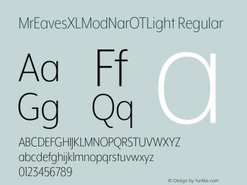 MrEavesXLModNarOTLight Regular Version 1.000;PS 001.000;hotconv 1.0.57;makeotf.lib2.0.21895 Font Sample