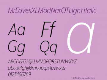 MrEavesXLModNarOTLight Italic Version 1.000;PS 001.000;hotconv 1.0.57;makeotf.lib2.0.21895 Font Sample