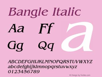 Bangle Italic Altsys Fontographer 4.1 1/27/95 Font Sample