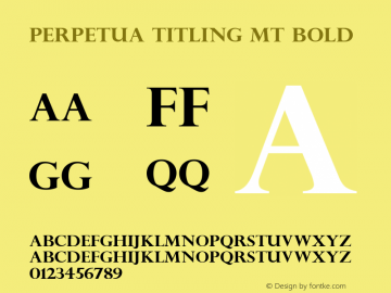 Perpetua Titling MT Bold Version 1.50 Font Sample