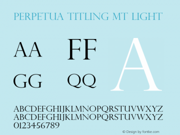 Perpetua Titling MT Light Version 1.50 Font Sample