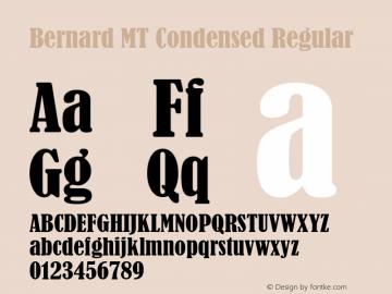 Bernard MT Condensed Regular Version 1.50 Font Sample