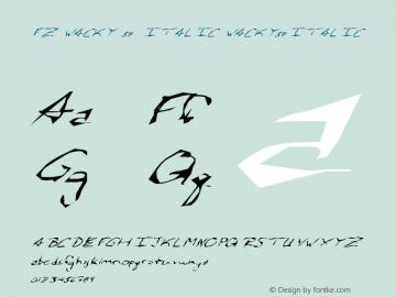 FZ WACKY 58 ITALIC WACKY58ITALIC Version 1.000 Font Sample