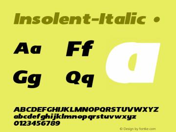 Insolent-Italic ☞ Version 1.000;com.myfonts.haiku.insolent.italic.wfkit2.hAkx Font Sample