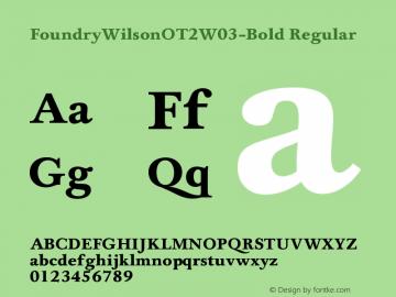 FoundryWilsonOT2W03-Bold Regular Version 1.00 Font Sample