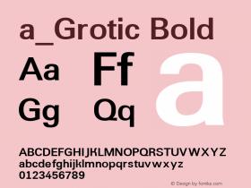 a_Grotic Bold Macromedia Fontographer 4.1 7.07.97 Font Sample