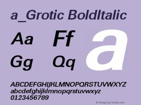 a_Grotic BoldItalic Macromedia Fontographer 4.1 7.07.97 Font Sample