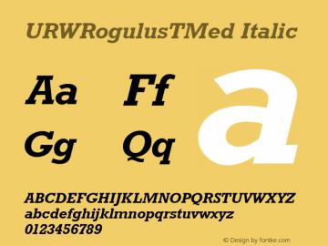 URWRogulusTMed Italic Version 001.005 Font Sample