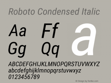 Roboto Condensed Italic Version 2.135; 2016 Font Sample