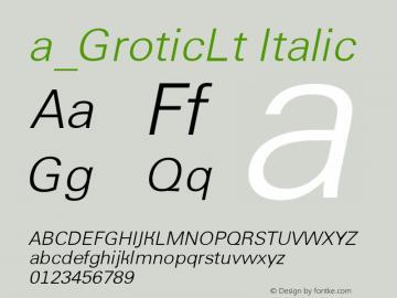 a_GroticLt Italic Version 1.1 - November 1992 Font Sample