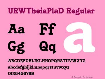 URWTheiaPlaD Regular Version 001.005 Font Sample