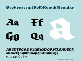 BrokenscriptBoldRough Regular Macromedia Fontographer 4.1 12/27/97 Font Sample