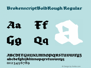 BrokenscriptBoldRough Regular Macromedia Fontographer 4.1 12/27/97 Font Sample