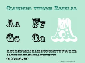 Clowning ttnorm Regular Altsys Metamorphosis:10/27/94 Font Sample