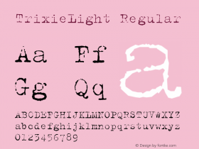TrixieLight Regular Macromedia Fontographer 4.1.5 10/5/98 Font Sample