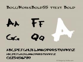 BocciWorksBold55 ttext Bold Altsys Metamorphosis:10/28/94 Font Sample