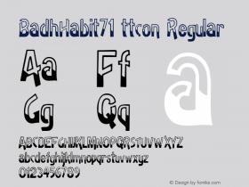 BadhHabit71 ttcon Regular Altsys Metamorphosis:10/27/94 Font Sample