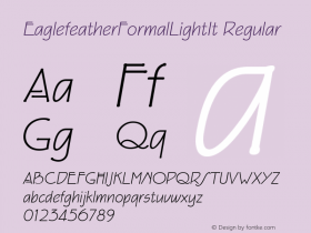 EaglefeatherFormalLightIt Regular Macromedia Fontographer 4.1 11/23/97 Font Sample