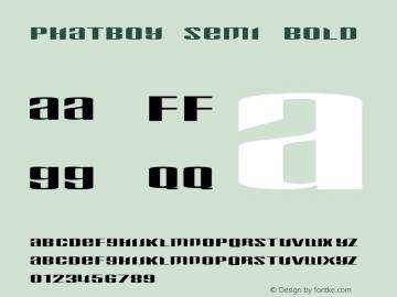 Phatboy Semi Bold 1.0 Tue Jul 22 22:18:51 1997 Font Sample