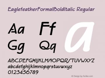 EaglefeatherFormalBoldItalic Regular Macromedia Fontographer 4.1 11/23/97 Font Sample