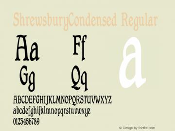 ShrewsburyCondensed Regular Macromedia Fontographer 4.1 12/20/97 Font Sample