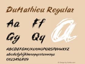 DuMathieu Regular Macromedia Fontographer 4.1 12/26/97 Font Sample