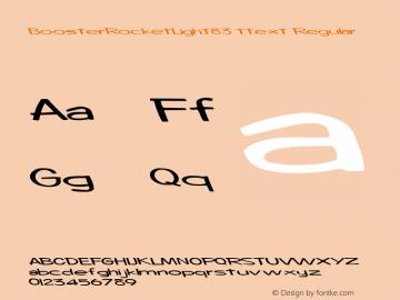 BoosterRocketLight83 ttext Regular Altsys Metamorphosis:10/28/94 Font Sample