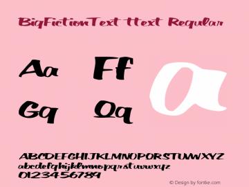 BigFictionText ttext Regular Altsys Metamorphosis:10/28/94 Font Sample