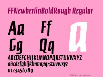 FFNewberlinBoldRough Regular Macromedia Fontographer 4.1 12/26/97 Font Sample