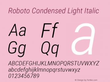 Roboto Condensed Light Italic Version 2.000980; 2014; ttfautohint (v1.4.1) Font Sample