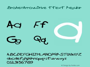 BrokenArrowDrive ttext Regular Altsys Metamorphosis:10/28/94 Font Sample