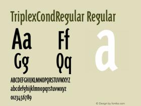 TriplexCondRegular Regular Macromedia Fontographer 4.1 12/22/96 Font Sample