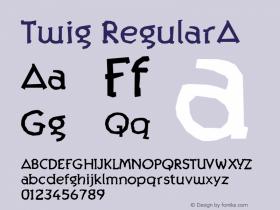 Twig RegularA Macromedia Fontographer 4.1 12/27/97 Font Sample