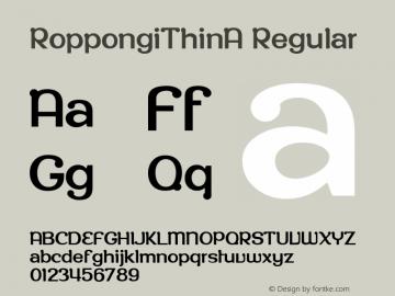 RoppongiThinA Regular Macromedia Fontographer 4.1 12/25/97 Font Sample