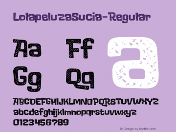 LolapeluzaSucia-Regular ☞ Version 1.000;PS 001.000;hotconv 1.0.88;makeotf.lib2.5.64775;com.myfonts.easy.rodrigotypo.lolapeluza-sucia.regular.wfkit2.version.4Fzp图片样张