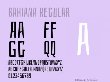 Bahiana Regular Version 1.002;PS 001.002;hotconv 1.0.70;makeotf.lib2.5.58329图片样张