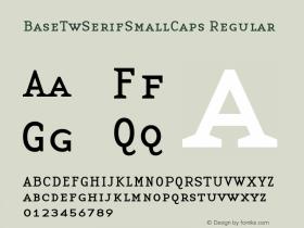 BaseTwSerifSmallCaps Regular Altsys Fontographer 3.5  1/24/96图片样张