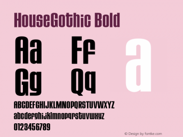 HouseGothic Bold Version 1.000;PS 001.000;hotconv 1.0.38图片样张
