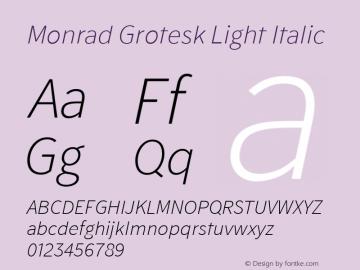 Monrad Grotesk Light Italic Version 1.065;PS Version 2.0;hotconv 1.0.78;makeotf.lib2.5.61930 Font Sample