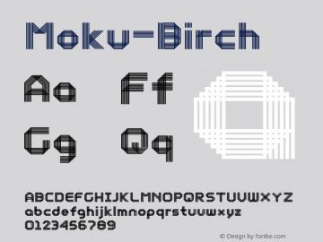 Moku-Birch ☞ Version 3.000;com.myfonts.easy.ethan-is-sweet.moku26.birch.wfkit2.version.4G36图片样张