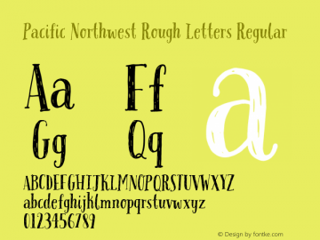 Pacific Northwest Rough Letters Regular Version 1.000 Font Sample