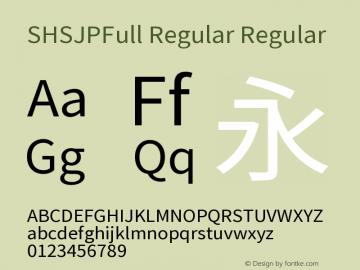 SHSJPFull Regular Regular Version 1.004 December 9, 2016 Font Sample