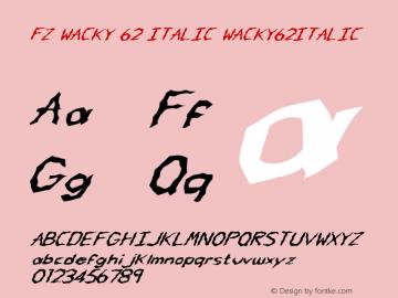 FZ WACKY 62 ITALIC WACKY62ITALIC Version 1.000 Font Sample