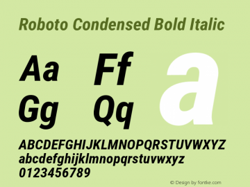 Roboto Condensed Bold Italic Version 2.136; 2016 Font Sample