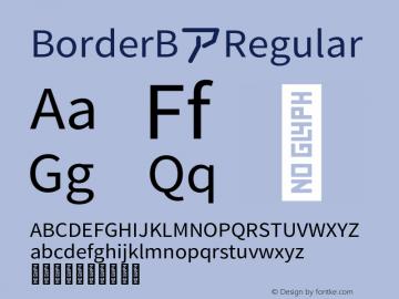 BorderB Regular Version 1.000;PS 1;hotconv 1.0.88;makeotf.lib2.5.64775图片样张