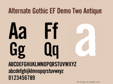 Alternate Gothic EF Demo Two Antique Version 001.001 2013 Font Sample
