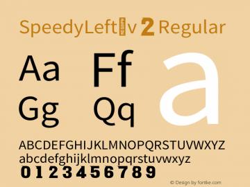 Speedy Left_v2 Regular Version 2.000;PS 2;hotconv 1.0.88;makeotf.lib2.5.64775图片样张